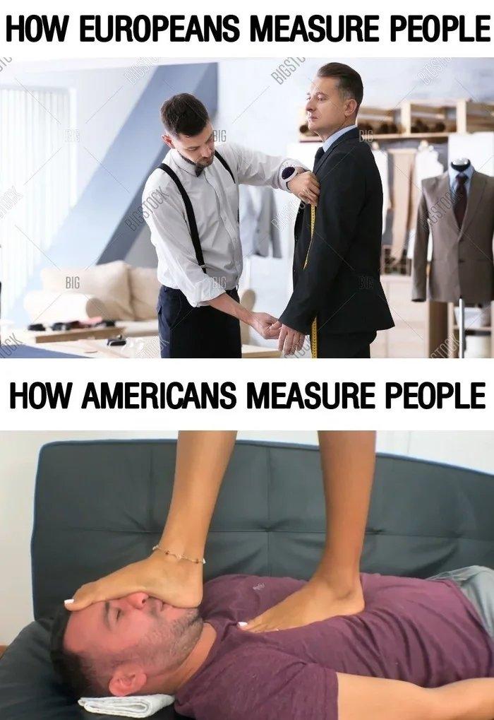 HOW EUROPEANS MEASURE PEOPLE BIGSTU BIG BIGSTOCK BIG HOW AMERICANS MEASURE PEOPLE